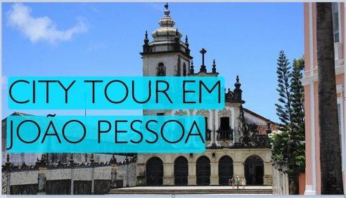 Roteiro City Tour João Pessoa